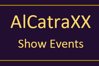 AlCatraXX Show Events